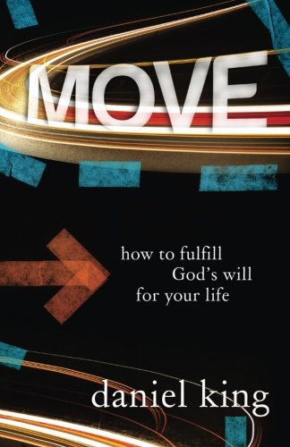 Picture of Daniel King's Book: Move How to Fulfill God's Will for Your Life